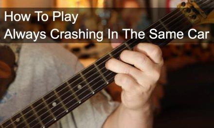 Always Crashing In The Same Car – Bowie Guitar Tutorial