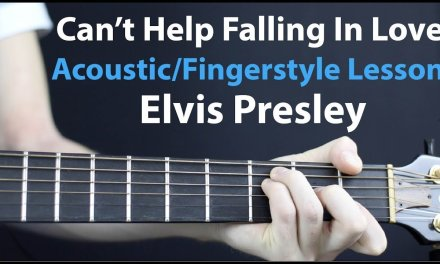 Fingerstyle – Can't Help Falling In Love – Elvis Presley Guitar Lesson