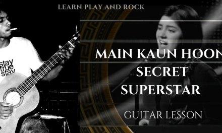 Guitar Lesson Main Kaun Hoon Secret Superstar