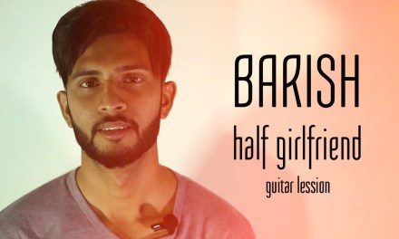 Barish | Half Girlfriend | Guitar Lesson | ASQUAD Musical Weekend | Guitar Chords & Strumming