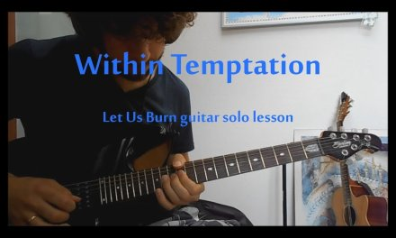 Within Temptation – Let Us Burn guitar solo lesson – how to play