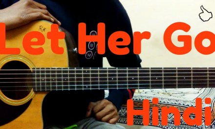 Let her go||guitar lesson||in Hindi||passenger guitar tutorial||2017 P-1 ||(capo On 7th fret)