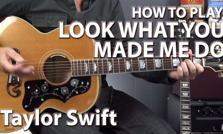 Look What You Made Me Do by Taylor Swift – Guitar Lesson