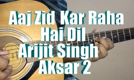 Aaj Zid Guitar Tabs/Lead Lesson | Aksar 2 | Arijit Singh | Mithoon | Zareen Khan | Acoustic Imran
