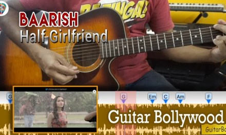 "#Learn2Play ★★ ""Baarish"" (Half Girlfriend) chords – Guitar Bollywood Lesson"