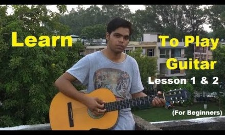 Basic Easy Guitar Lesson 1& 2 for Beginners – गिटार बजाना सीखिए – in (Hindi) by Ambrish