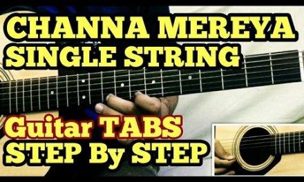 Channa Mereya Guitar Tabs/intro/Lead Lesson | Ae Dil Hai Mushkil | Single String | Arijit Singh