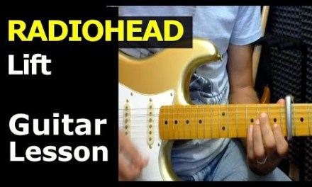 HOW TO PLAY – RADIOHEAD –  Lift  – Guitar Lesson/Chords