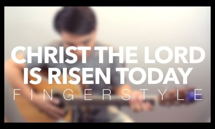 Christ The Lord Is Risen Today (Simple Fingerstyle Arrangement) – Zeno