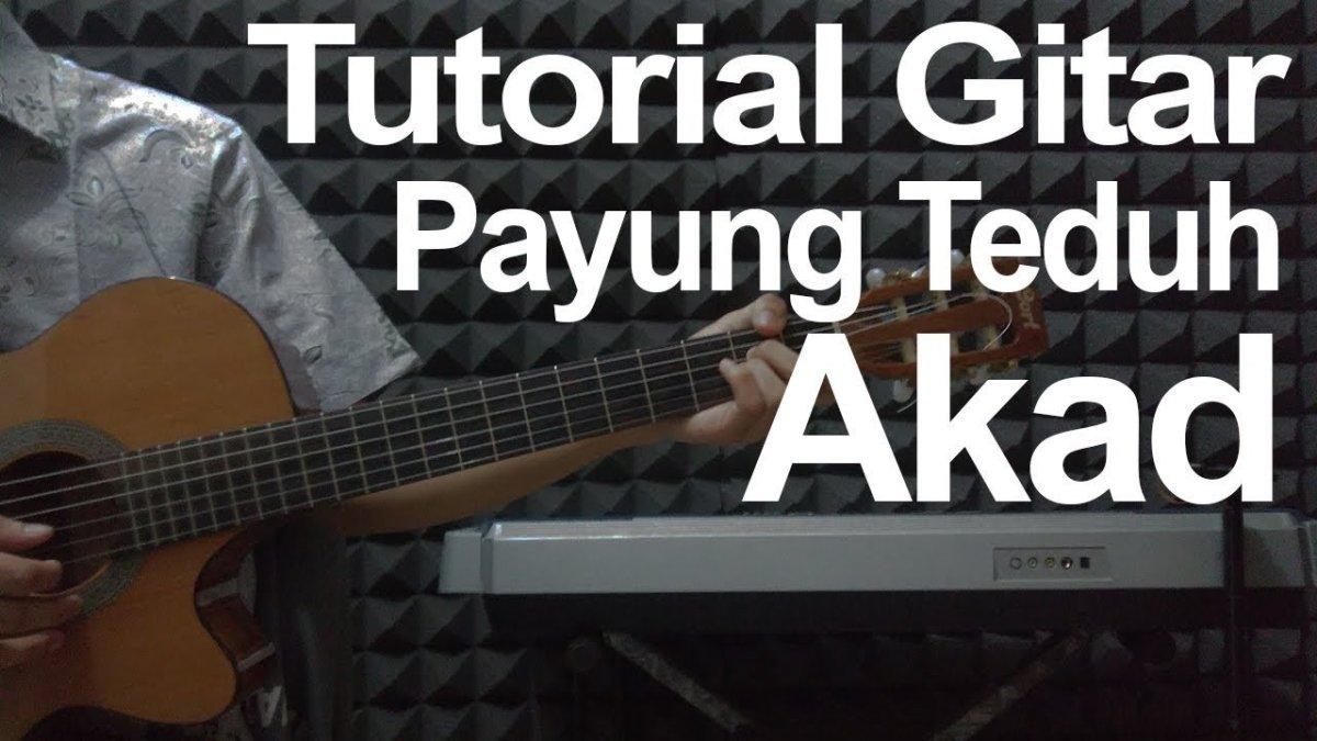 Tutorial Gitar Lengkap Akad Payung Teduh Cara Bermain Gitar Akad