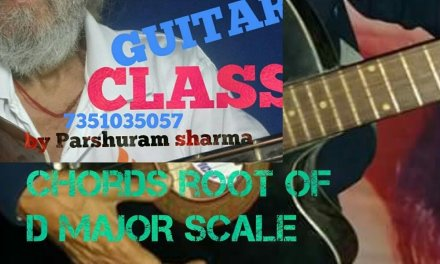 Chords root of D major scale on guitar tutorial lesson by parshuram sharma