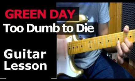 HOW TO PLAY – GREEN DAY – Too Dumb to Die – Guitar Chords Lesson