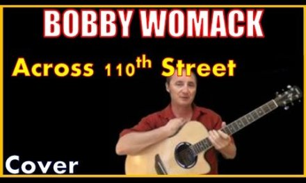 Across 110th Street Cover by Bobby Womack – Old Blues Songs