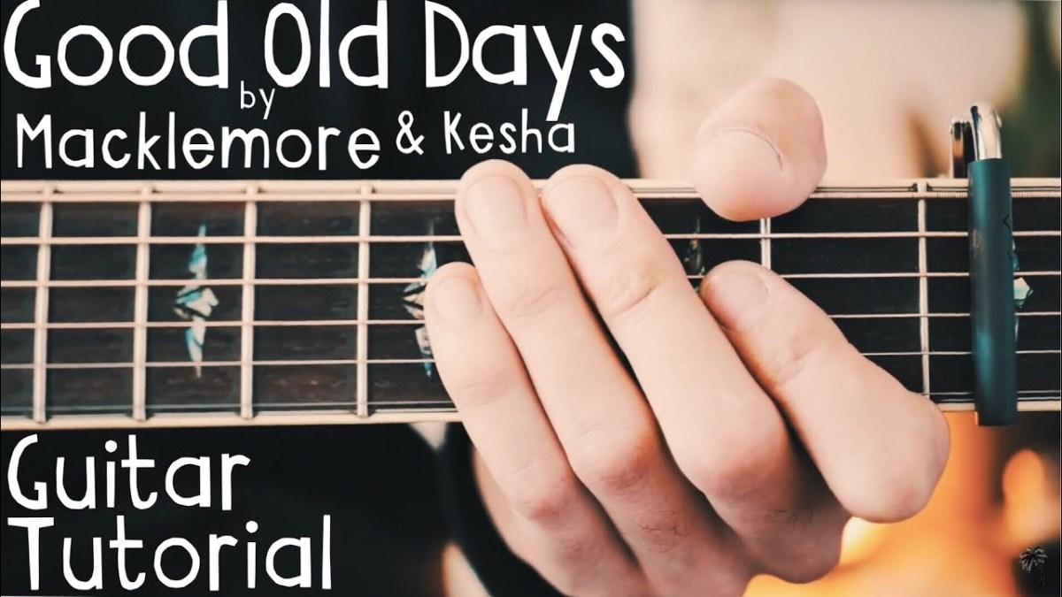 Good Old Days Guitar Lesson For Beginners Macklemore And Kesha