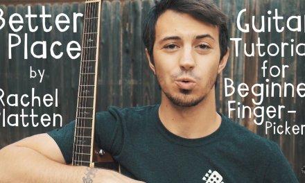 Better Place Guitar Tutorial by Rachel Platten // Better Place Guitar Lesson for Beginners!