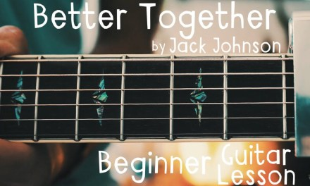Better Together Guitar Tutorial by Jack Johnson // Better Together Guitar Lesson for Beginners!