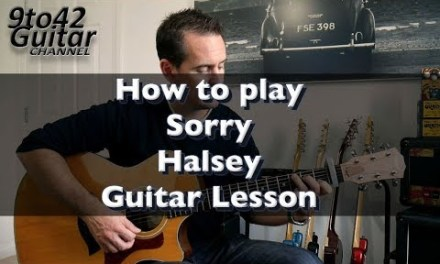 How to play Sorry by Halsey Guitar Lesson Tutorial