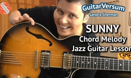 SUNNY – Chord Melody Jazz Guitar Lesson – Latin Style incl. TABS!