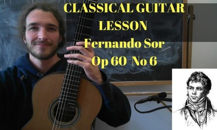 Fernando Sor Op 60 No 6 Classical Guitar Lesson – Ross the Music Teacher
