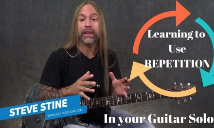 Learning to Use Repetition in Your Guitar Solos – Steve Stine Guitar Lesson
