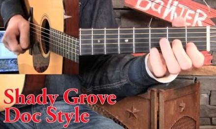 Shady Grove Guitar Lesson- Doc Watson Syle!