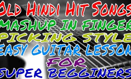 Old bollywood songs Mashup….Easy Guitar Lesson For Begginers ..in hindi
