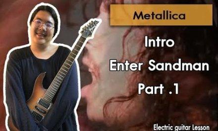 [Electric guitar Lesson] Intro Enter Sandman – Metallica Part.1 By ThaiMusician.Cub