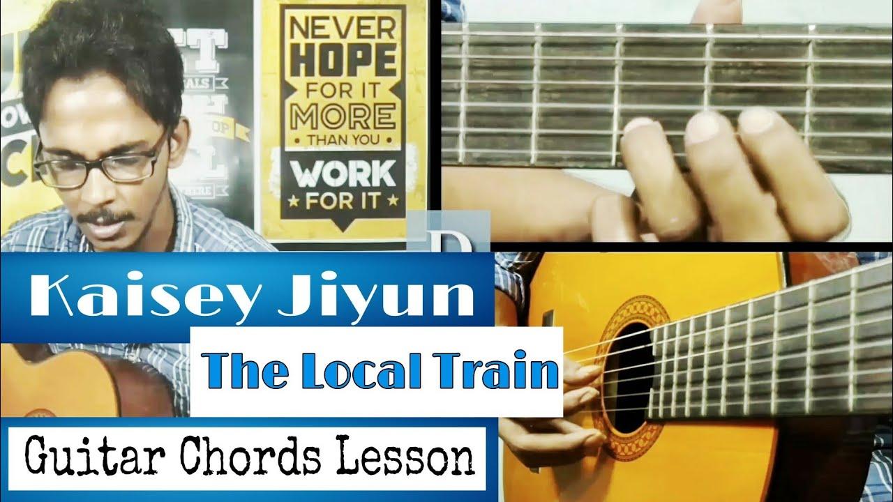Kaisey Jiyun The Local Train Easy Guitar Chords Lesson The Glog
