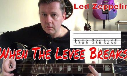 Led Zeppelin – When The Levee Breaks – Easy Guitar Lesson