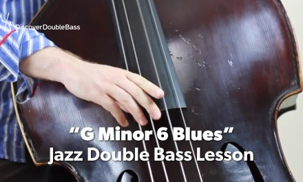 Jazz Double/Upright Bass Lesson: 'G Minor 6 Blues' Study Piece.
