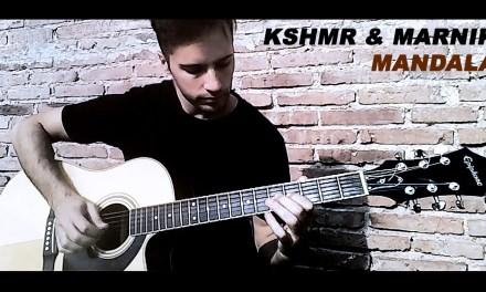 KSHMR & MARNIK – Mandala (Guitar Cover)