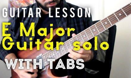 E Major Guitar Solo Lesson Part I [Guitar Lesson 3]