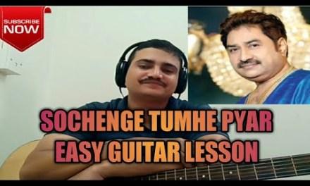 Sochenge Tumhe Pyar – Easy guitar lesson