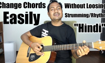 """Change Chords Easily Without Loosing Strumming/Rhythm """"Online"""" """"Guitar Lessons"""" in """"Hindi"""""""