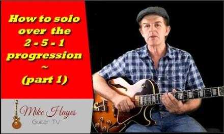 Guitar Scales: How To Solo Over the 2 – 5 – 1  Chord Progression