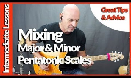 Mixing Major & Minor Pentatonic Scales – Guitar Lesson
