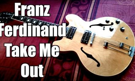 Take Me Out – Franz Ferdinand ( Guitar Tab Tutorial & Cover )