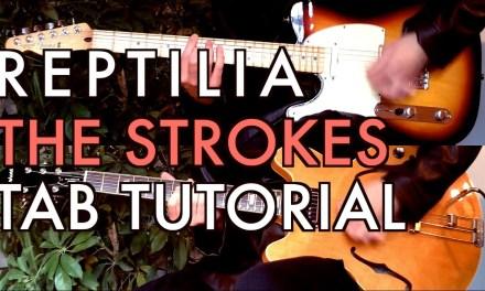 The Strokes – Reptilia ( Two Guitar Tab Tutorial & Cover )