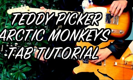 Teddy Picker – Arctic Monkeys ( Two Guitar Tab Tutorial & Cover )
