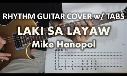 Laki Sa Layaw – Mike Hanopol (Rhythm Guitar Cover with TABS & CHORDS)