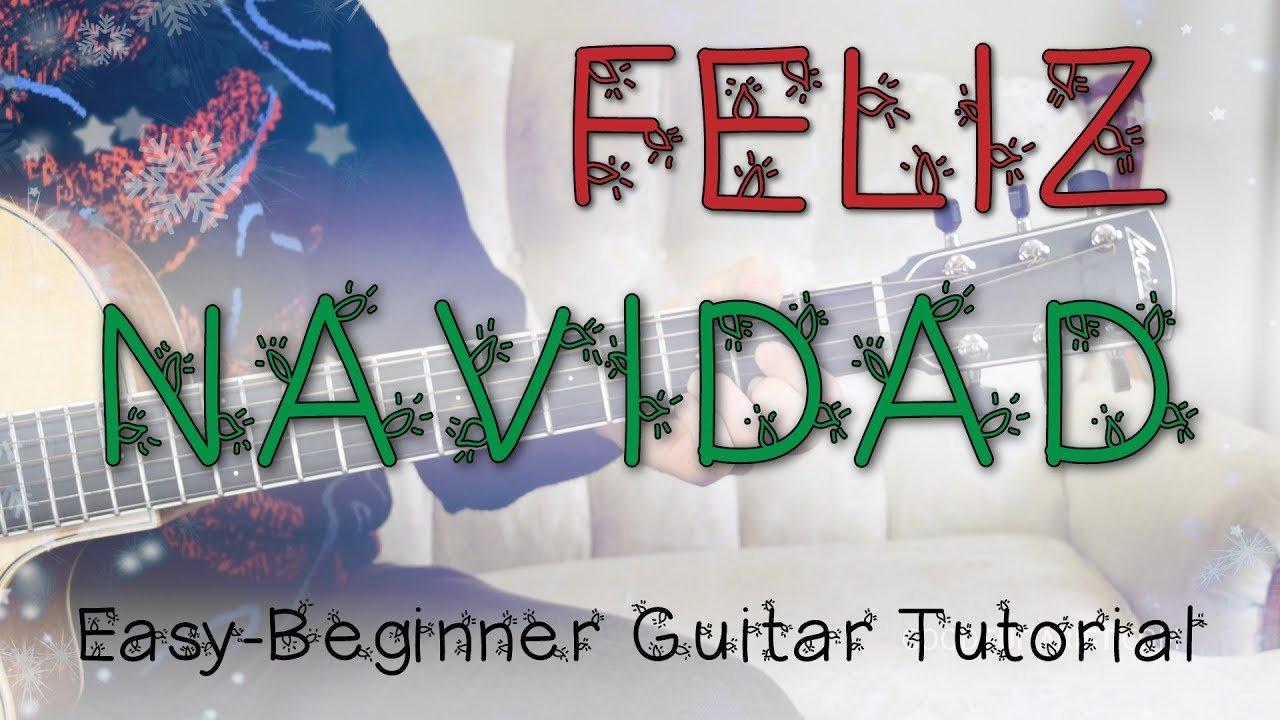 Feliz Navidad Guitar Tutorial Jose Feliciano Easy Holiday Guitar