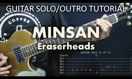 Minsan – Eraserheads (Tutorial: Guitar Solo, Fills & Outro) with tabs