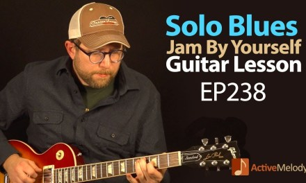 Solo Blues Guitar Lesson – Jam By Yourself (No Accompaniment Needed) – EP238