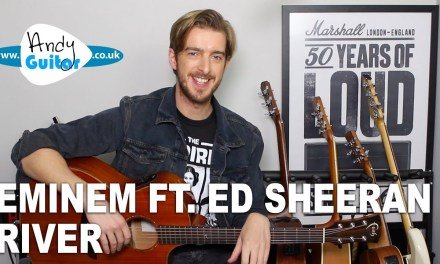 Eminem/ Ed Sheeran – RIVER Guitar Lesson – How to play on Guitar