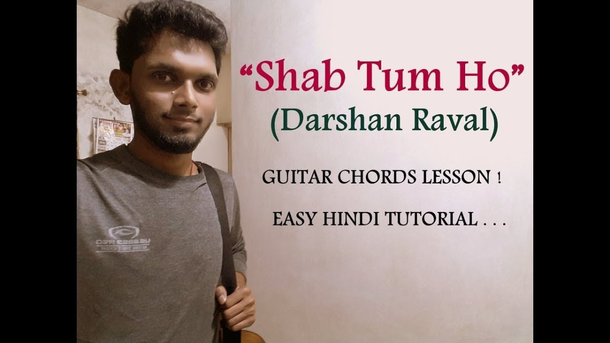 Shab Tum Ho Darshan Raval Guitar Chords Lesson Tutorial Hindi