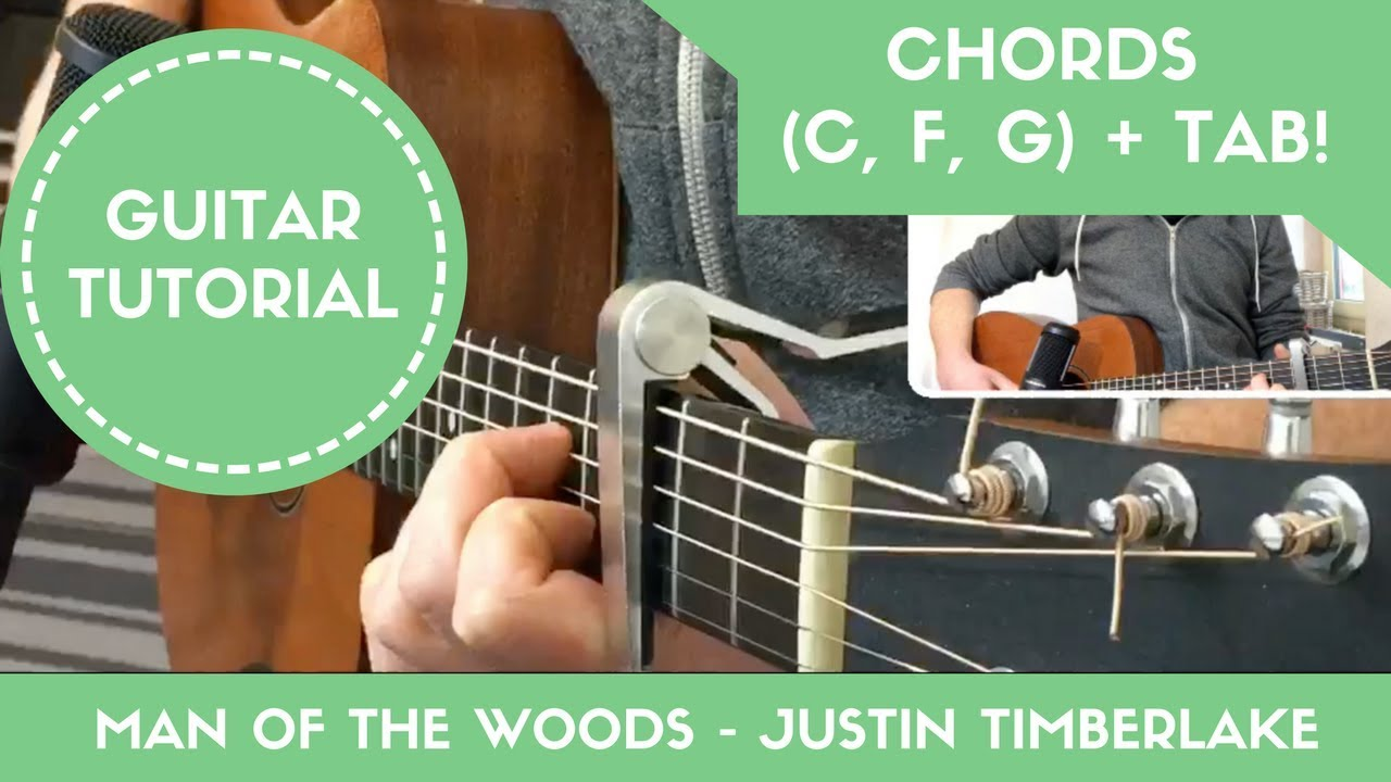 Man Of The Woods Justin Timberlake Step By Step Guitar Tutorial