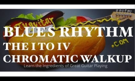 Blues Rhythm Guitar-The I to IV Chromatic Walkup-You MUST Know This