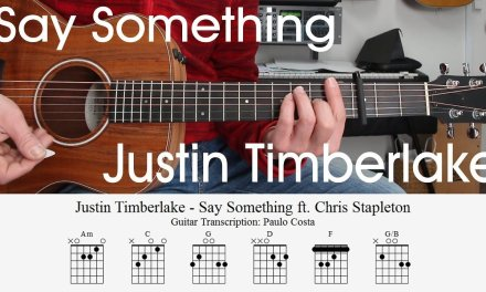 Justin Timberlake – Say Something – Guitar Lesson, Chords, How to play, Tutorial