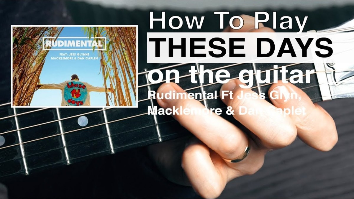 These Days Rudimental Guitar Tutorial How To Play Guitar