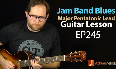 Learn a  Major Pentatonic Blues Guitar Lead Over a Jam Band Style Song – Blues Guitar Lesson – EP245
